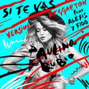 Si Te Vas (Versión Reggaeton) (feat. Alexis Y Fido)/Paulina Rubio
