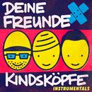 Kindsköpfe (Instrumentals)/Deine Freunde
