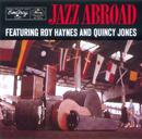 Jazz Abroad/Roy Haynes, Quincy Jones
