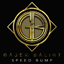 Speed Bump/Gájer Bálint