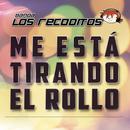 Me Está Tirando El Rollo/Banda Los Recoditos