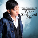 When She Loved Me/Tonton Cabiles