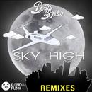 Sky High (Remixes)/Dirty Audio