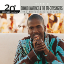 20th Century Masters - The Millennium Collection: The Best Of Donald Lawrence & The Tri-City Singers (Live)/Donald Lawrence & The Tri-City Singers