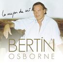 Lo Mejor De Mí/Bertin Osborne