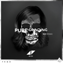 Pure Grinding (iSHi Remix)/Avicii