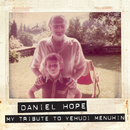 My Tribute To Yehudi Menuhin/Daniel Hope