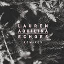 Echoes (Remixes)/Lauren Aquilina