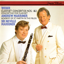 Weber: Clarinet Concertos Nos. 1 & 2; Clarinet Concertino/Andrew Marriner, Academy of St. Martin in the Fields, Sir Neville Marriner