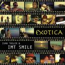 Exotica/I.M.T. Smile