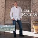 Water & Bridges/Kenny Rogers
