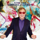Wonderful Crazy Night/Elton John