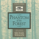Phantom Of The Forest/Michael Whalen