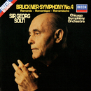 "Bruckner: Symphony No. 4 ""Romantic""/Sir Georg Solti, Chicago Symphony Orchestra"
