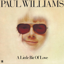 A Little Bit Of Love/Paul Williams