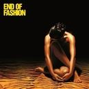 End Of Fashion/End Of Fashion