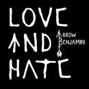 Love And Hate/Arrow Benjamin