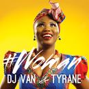 #Woman/DJ Van, Tyrane