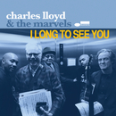 I Long To See You/Charles Lloyd & The Marvels
