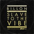 Slave To The Vibe (Radio Edit)/Billon