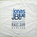 Fast Car (Remixes) (feat. Dakota)/Jonas Blue