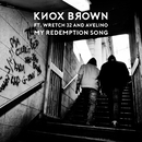 My Redemption Song (feat. Wretch 32, Avelino)/Knox Brown