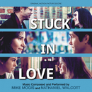 Stuck In Love (Original Motion Picture Score)/Mike Mogis, Nathaniel Walcott