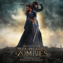 Pride And Prejudice And Zombies (Original Motion Picture Soundtrack)/Fernando Velázquez