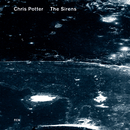 The Sirens/Chris Potter