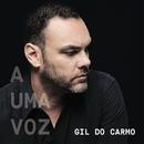 A Uma Voz/Gil Do Carmo