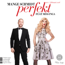 Perfekt (feat. Miss Inga)/Mange Schmidt