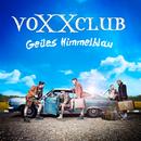 Geiles Himmelblau/Voxxclub