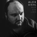Nur ein Lied/Alex Diehl