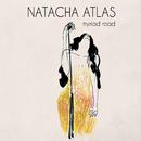 Myriad Road/Natacha Atlas