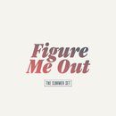 Figure Me Out/The Summer Set