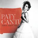 Amor, Amor, Amor/Paty Cantú