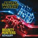 Bounty Hunters/Röyksopp