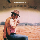 Messin' In Muscle Shoals/Bobby Hatfield