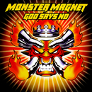 God Says No (Deluxe)/Monster Magnet