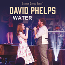 Water (Live) (feat. Maggie Beth Phelps)/David Phelps