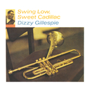 Swing Low, Sweet Cadillac/ディジー・ガレスピー