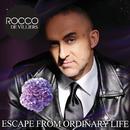 Escape From Ordinary Life/Rocco De Villiers