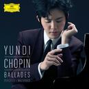 Chopin: Ballades, Berceuse, Mazurkas/Yundi