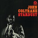 Stardust/John Coltrane