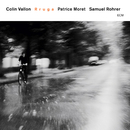 Rruga/Colin Vallon, Patrice Moret, Samuel Rohrer