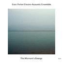 The Moment's Energy (Live)/Evan Parker Electro-Acoustic Ensemble