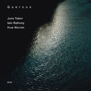 Quercus/June Tabor, Iain Ballamy, Huw Warren