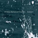 Outstairs/Christian Wallumrød Ensemble
