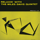 Relaxin' With The Miles Davis Quintet/Miles Davis
