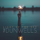 Light Up The Sky/The Dunwells